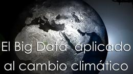 Aplicación del Big Data para luchar contra Cambio Climático