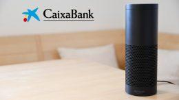 CaixaBank se convierte en la primera entidad financiera en disponer de su asistente virtual en Amazon Alexa
